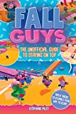 Fall Guys: The Unofficial Guide to Staying on Top