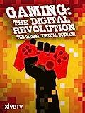 Gaming: The Digital Revolution, the Global Virtual Tsunami [OV]