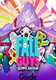 FALL GUYS : New Guide, Tips and Tricks, Walkthrough, How to play game FALL GUYS to be victorious (English Edition)