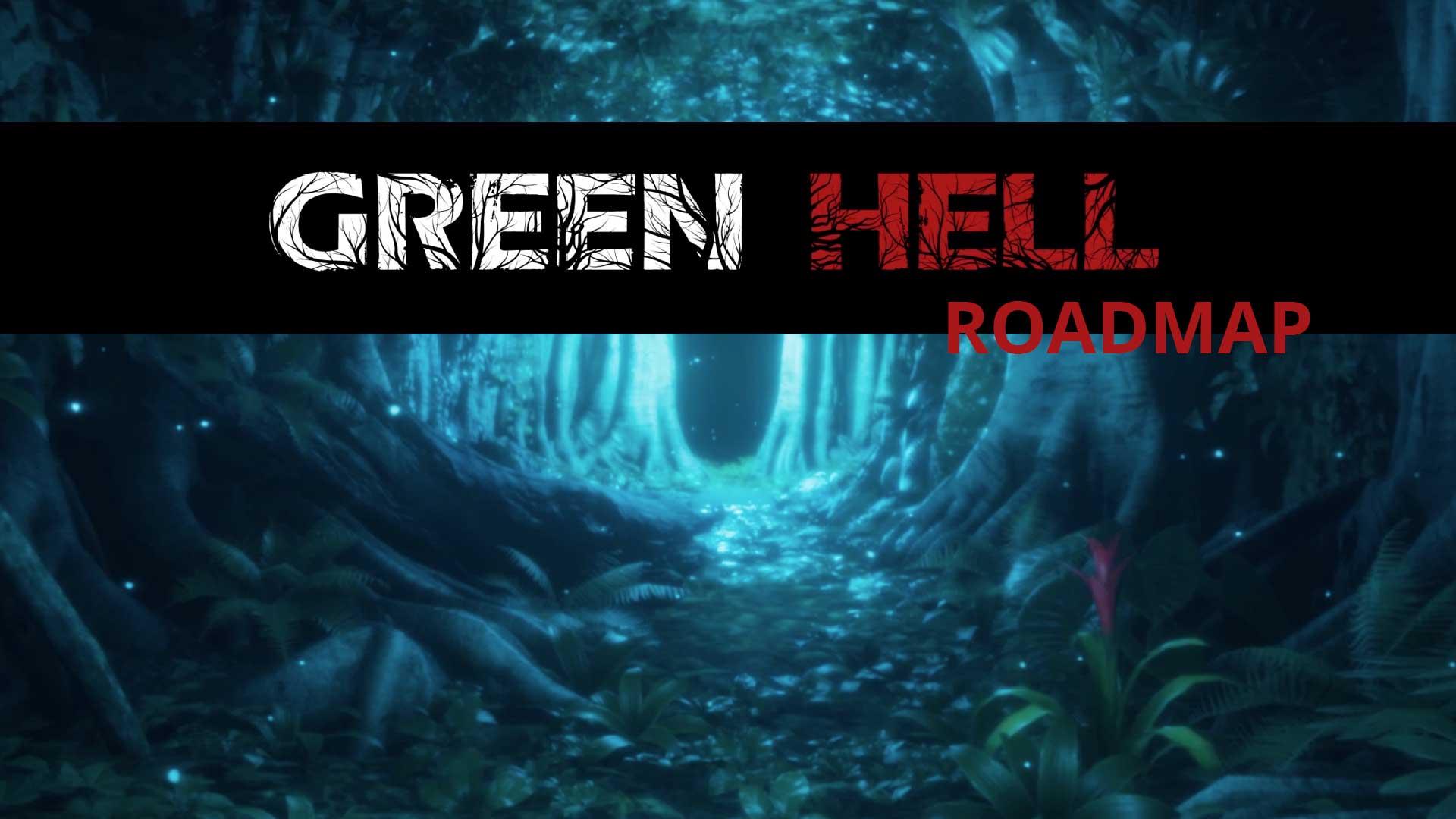 green hell roadmap