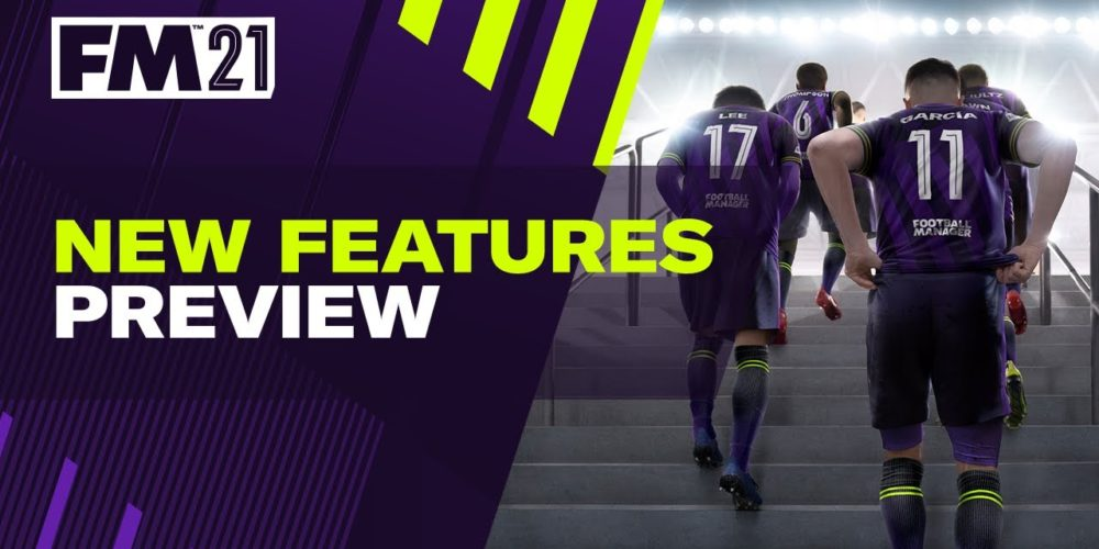 Football Manager 2021 New Feature Preview Welcome to FM21