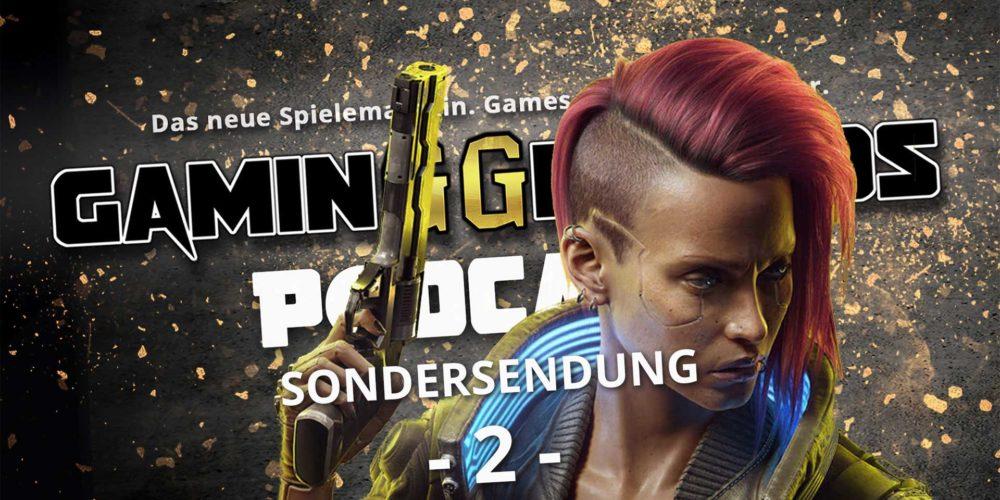 gg podcast sondersendung folge 2 cyberpunk 2077