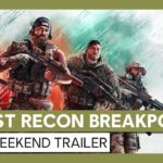 Ghost Recon Breakpoint Free Weekend Trailer