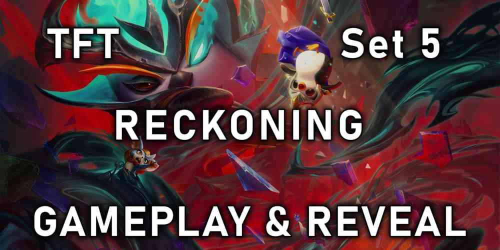 Set 5 Reckoning TFT Reveal